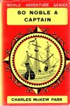 McKew, Charles - So noble a captain. The life and voyages of Ferdinand Magellan