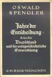Spengler, Oswald - Jahre der Entscheidung (Erster Teil: Deutschland und die weltgeschichtliche Entwicklung)