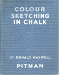 MAXWELL, Donald - Colour sketching with chalk.