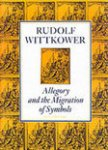 Wittkower, Rudolf - Allegory and the migration of symbols. Collected essays.