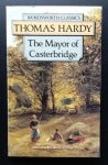 Hardy, Thomas - The Mayor of Casterbridge. The Story of a Man of Character. Complete & Unabridged