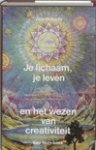 Roberts, J. - Je lichaam, je leven en het wezen van de creativiteit / een Seth-boek