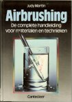 Martin, Judy .. Illustratie Tom Stimpson - Airbrushing  ..  de complete handleiding voor materialen en technieken