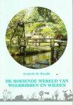 Frederik M.Wiedijk, - De boeiende wereld van Weerribben en Wieden