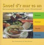 Han Hottenhuis - Snoef d'r mar es an - Seizoenenkookboek voor Overijssel