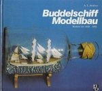Hopfner, A.E. - Buddelschiff Modellbau