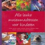 Weustink, Thijs (red.) - Alle leuke museumadressen voor kinderen
