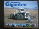Theyssen, Dieter, Bernhard Roes en peter Simpson - Die Welt der Traktor-Giganten - De grootste en sterkste trekkers van de wereld.