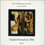 VAN DER BLOM, AD. - GRATIS BROOD IN 1504.