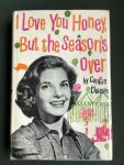 Clausen, Connie - I Love You Honeu, But the Season's Over    (about author's life in the circus)