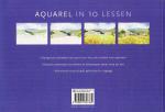 Elsworth , Anne . [ ISBN 9789057647369 ] 4919 - Aquarel  in  10  Lessen . ( Stapsgewijze voorbeelden laten precies zien hoe u het schilderij moet opbouwen . ) Een complete schildercursus voor beginners. Hier treft de nieuwkomer in de wereld van waterverf alle theorie, technieken en methoden aan -