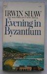 SHAW, IRWIN, - Evening in Byzantium.