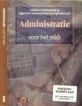 Pietersen, P.F.Drs en P. H. Pietersen ..Omslagontwerp Studio Gorter te Baarn - Administratie voor het MKB  (AOV) / druk 6e Middenstandsopleiding algemene ondernemersvaardigheden AOV  - Module Financiele administratie
