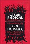 De Caux Len - Labor Radical: From the Wobblies to Cio, a Personal History.