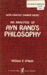 O`Neill, William F. - With Charity toward one - An analysis of Ayn Rand`s Philosophy