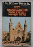 DREES SR, WILLEM, - Het Nederlandse parlement vroeger en nu.