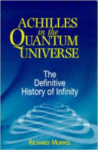 Morris, Richard - ACHILLES IN THE QUANTUM UNIVERSE - The Definitive History of Infinity