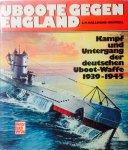 Mallmann-Showell, Jak. P. - Uboote gegen England. Kampf und Untergang der deutschen Uboot-Waffe 1939 - 1945.