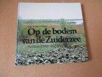Wijlen. ing. A. van - Op de bodem van de Zuiderzee / natuurleven in Flevoland