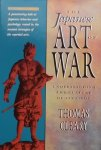 Cleary, Thomas. - The Japanese Art of War. Understanding the Cukture of Strategy.