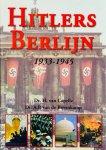 Capelle, H. van.   Bovenkamp, A.P. van de. - Hitlers Berlijn 1933-1945.