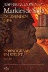 Pauvert, Jean-Jacques - 2 Delen in 1 koop: Markies de Sade in levenden lijve. Deel 1 Een natuurlijke onschuld 1740-1783 en Deel 2. Pornograaf en stilist 1783-1814