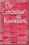 Hahn, Herbert - Der Lebenslauf als Kunstwerk. Rhythmen, Leitmotive, Gesetze in gegenübergestellten Biographien