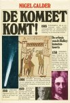 Calder, Nigel - De komeet komt ! De terugkeer van de komeet van Halley en de `kometenkoorts` in de geschiedenis van de mensheid.