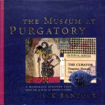 Bantock, Nick - The museum at Pugatory. A wondrous strange tale.
