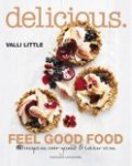 Little, Valli - delicious. Feel Good Food / 180 recepten voor gezond en lekker eten