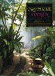 WARREN, William - Tropische tuinen. Met 365 kleurenfoto's foto's (Luca Invernizzi Tettoni)
