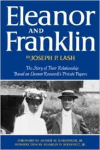 Lash, Joseph P. - ELEANOR AND FRANKLIN -  The Story of Their Relationship Based on Eleanor Roosevelt's Private Papers
