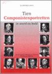 Roelofs, Saar - Tien Componistenportretten Takemitsu, Messiaen, De Leeuw, Kunst, Cage, Goeyvaerts, De Marez Oyens, Keuris, Bruynel, Piazzolla