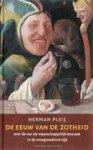 Pleij Herman - Eeuw van de zotheid / over de nar als maatschappelijk houvast in de vroegmoderne tijd