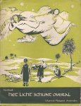 BLOM, TOOS & M.H. GRAAFF-BRESTERS, M. HESPER-SINT, G. JANSMA-VAN SCHOUWENBURG, MIEN LABBERTON, MARIJKE VAN RAEPHORST, J. SPIES-PIETERSE, C. WILKESHUIS, CLAUDIA ZIMMERMAN en TON ZONNEVELD; illustraties en omslag: IRENE MARTENS - Het Licht schijnt overal - Kerstboek 1961