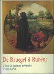 N/A - De Bruegel à Rubens: l'Ecole De Peinture Anversoise-1550-1650