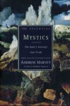 Harvey, Andrew - The Essential Mystics. The Soul's Journey Into Truth.