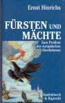 Hinrichs, Ernst (ds1213) - Fürsten und Mächte. Zum Problem des europäischen Absolutismus