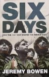 Bowen, Jeremy. - Six Days. How the 1967 war shaped the Middle East.