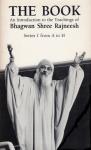 Bhagwan Shree Rajneesh (Osho) - The Book; an introduction to the teachings of Bhagwan Shree Rajneesh / series I from A to H