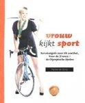 - NYNKE DE JONG - Vrouw kijkt Sport - survivalgids voor EK voetbal, Tour de France & de Olympische Spelen - uitgeverij Atlas Contact