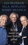 Jan Blokker & Hofland , H.J.A. / Mulisch , Harry - Ik heb nooit iets met leeftijd gehad