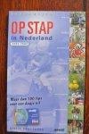 ANWB Data + Informatiesystemen; Bunk, Harry; Koolstra,Corine; Raaphorst, Nanda en Reedijk, Kees - OP STAP IN NEDERLAND 2002-2003. Meer dan 100 tips voor een dagje uit