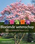 Heijnen, Armand - Bloeiende Wetenschap 375 jaar BotanischeTuinen Utrecht