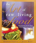 Virtue, Doreen. / Ross. Jenny. - The Art of Raw Living Food / Heal Yourself and the Planet with Eco-Delicious Cuisine