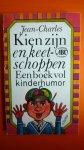 Jean-Charles - Kien zijn en keetschoppen   - een boek vol kinderhumor-