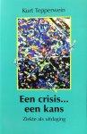 Tepperwein, Kurt - Een crisis... een kans; ziekte als uitdaging