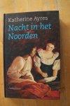 Ayres, Katherine - Nacht in het Noorden