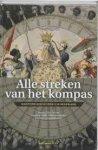 Ebben, Maurits; Heijer, Henk den; Schokkenbroek, Joost - Alle streken van het kompas - maritieme geschiedenis in Nederland