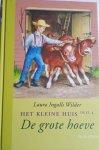 WILDER, Laura Ingalls - Het kleine huis Deel 4. De grote hoeve
